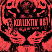 Kollektiv Ost - Dirty Sneakers EP