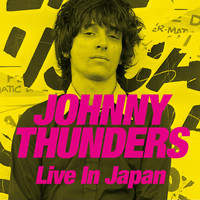 Johnny Thunders - Live in Japan