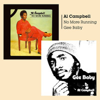 Al Campbell - No More Running + Gee Baby