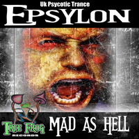 Epsylon - Mad As Hell
