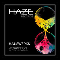 Hauswerks - Workin' On EP