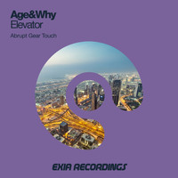 Age&Why - Elevator (Abrupt Gear Touch)