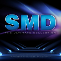 SMD - The Ultimate Collection (Mixed By Slipmatt)