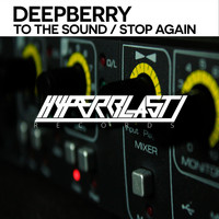 Deepberry - Stop Again / To The Sound