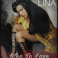 Lina - Who to Love