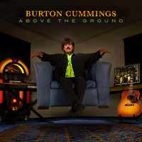 Burton Cummings - Above the Ground
