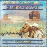 Michael Martin Murphey - Buckaroo Blue II - Riding Song