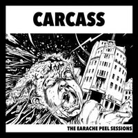 Carcass - The Earache Peel Sessions (Explicit)