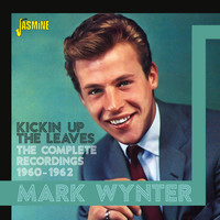 Mark Wynter - Kickin' Up the Leaves: The Complete Recordings (1960-1962)