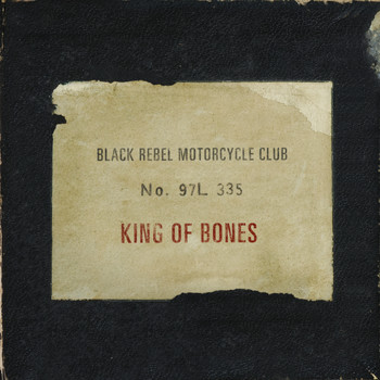 Black Rebel Motorcycle Club - King of Bones