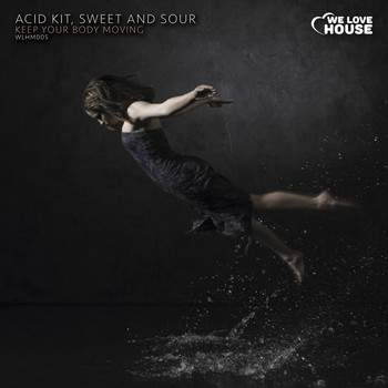 Acid Kit, Sweet And Sour - Keep Your Body Moving