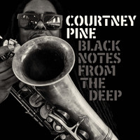Courtney Pine - Black Notes from the Deep