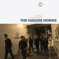 The Haggis Horns - World Gone Crazy