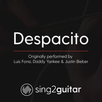 Sing2Guitar - Despacito (Originally Performed by Luis Fonsi, Daddy Yankee & Justin Bieber) (Acoustic Guitar Karaoke)
