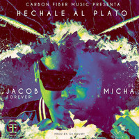Jacob Forever and El Micha - Hechale al Plato