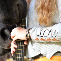 Low - Me and My Horse