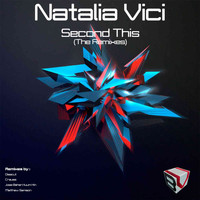 Natalia Vici - Second This (The Remixes)