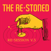 The Re-Stoned - Re-Session V.3