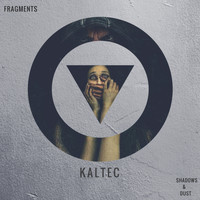 Kaltec - Shadows & Dust