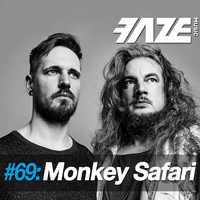 Monkey Safari - Faze DJ Set #69: Monkey Safari