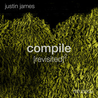 Justin James - Compile [revisited] 2