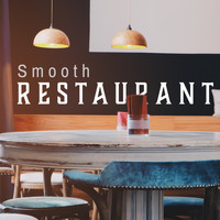 Restaurant Music - Smooth Restaurant