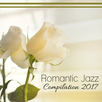 Coffee Shop Jazz - Romantic Jazz Compilation 2017