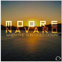 Moore & Navaro - When the Sun Goes Down