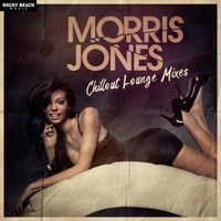 Morris Jones - Chillout Lounge Mixes