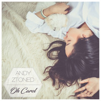 Andy Ztoned - Oh Carol