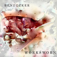 Ben Zucker - Worksworn