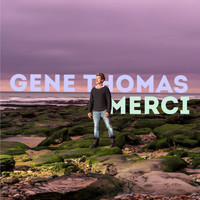 Gene Thomas - Merci