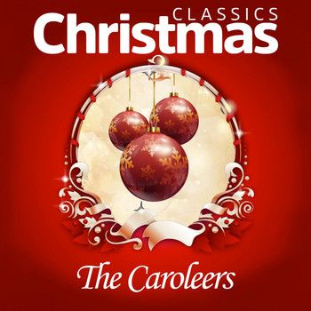 The Caroleers - Classics Christmas