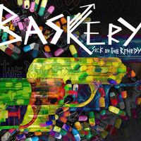 Baskery - Sick Of The Remedy