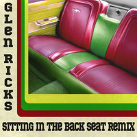 Glen Ricks - Sitting In The Backseat (Remix)
