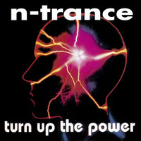 N-Trance - Turn Up The Power
