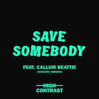 High Contrast - Save Somebody (Acoustic Version)
