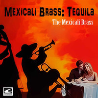 The Mexicali Brass - Mexicali Brass: Tequila