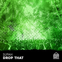 Supah - Drop That