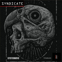 Systematic - Creature