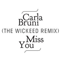 Carla Bruni - Miss You (The Wickeed Remix)