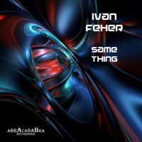 Ivan Feher - Same Thing