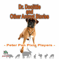 Peter Pan Pixie Players - Dr. Doolittle & Other Animal Stories