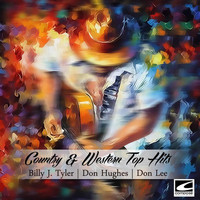 Billy J. Tyler / Don Hughes / Don Lee - Country & Western Top Hits