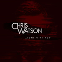 Chris Watson - Alone With You