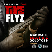 Mac Mall - Time Flyz (feat. Goldtoes & Bully Wiz) (Explicit)
