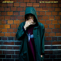 Jouk Mistrow - I'm The Villain So Don't