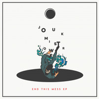 Jouk Mistrow - End This Mess EP