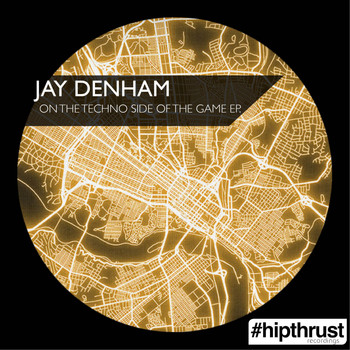 Jay Denham - On The Techno Side Of The Game