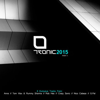 Various Artists - Tronic 2015, Pt. 1